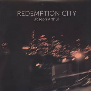Cover - Joseph Arthur: Redemption City