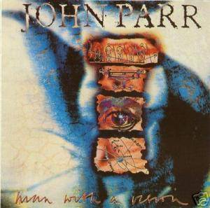 Cover - John Parr: Man With A Vision