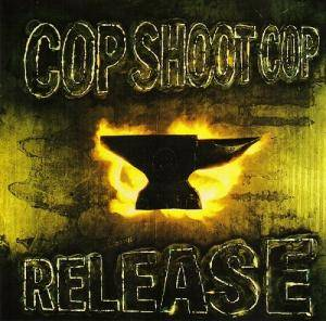 Cover - Cop Shoot Cop: Release