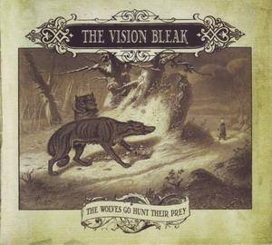 The Vision Bleak: Wolves Go Hunt Their Prey, The - Cover