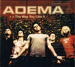 Cover - Adema: Way You Like It, The
