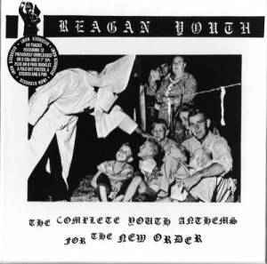 "Reagan Youth: The Complete Youth Anthems For The New Order (2-CD + 2-7"") - Bild 1"