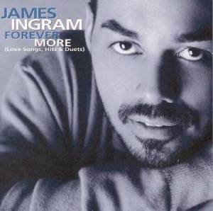 Cover - James Ingram: Forever More (Love Songs, Hits & Duets)