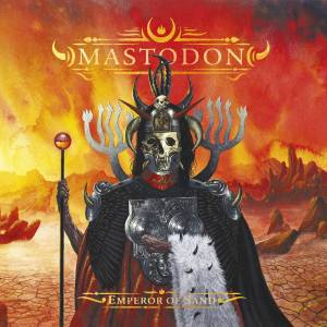 Mastodon: Emperor Of Sand (CD) - Bild 1