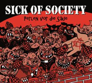Cover - Sick Of Society: Perlen Vor Die Säue