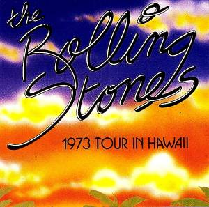 The Rolling Stones: 1973 Tour In Hawaii (CD) - Bild 1