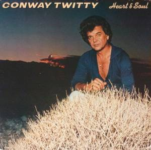 Cover - Conway Twitty: Heart & Soul