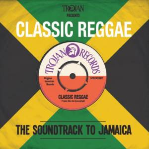 Cover - Red Dragon, Brian & Tony Gold: Trojan Presents: Classic Reggae - The Soundtrack To Jamaica