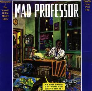 Cover - Mad Professor: Who Knows The Secret Of The Master Tape? (Dub Me Crazy Part Five)