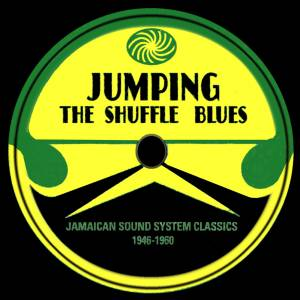 Cover - Lil' Son Jackson: Jumping The Shuffle Blues. Jamaican Sound System Classics 1946-1960