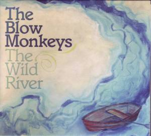 Cover - Blow Monkeys, The: Wild River, The