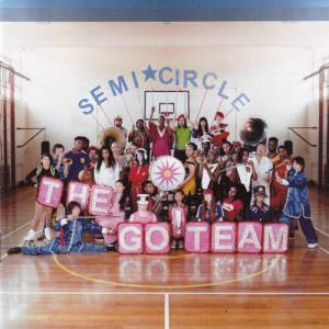 Cover - Go! Team, The: Semicircle