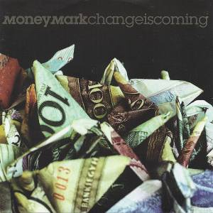 Cover - Money Mark: Change Is Coming