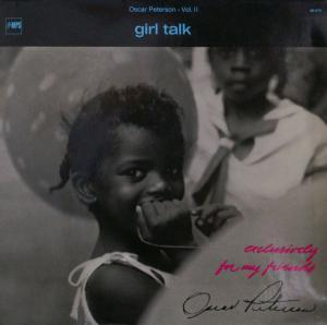 Oscar Peterson: Exclusively For My Friends Vol. II - Girl Talk - Cover