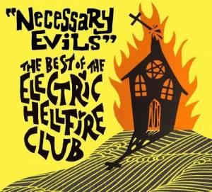 Cover - Electric Hellfire Club, The: Necessary Evils – The Best Of