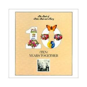 Peter, Paul And Mary: Ten Years Together - Cover