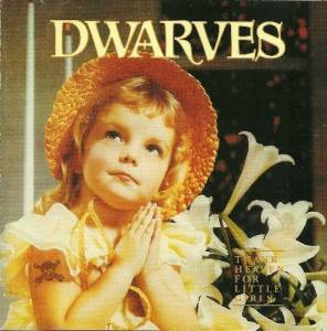 The Dwarves: Thank Heaven For Little Girls - Cover