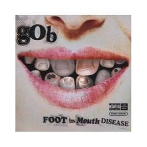 Cover - Gob: Foot In Mouth Disease