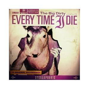 Cover - Every Time I Die: Big Dirty, The