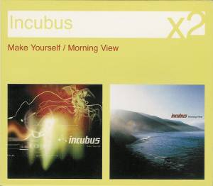 Incubus: Make Yourself / Morning View