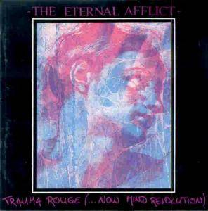 The Eternal Afflict: Trauma Rouge (..Now Mind Revolution) - Cover