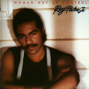 Cover - Ray Parker Jr.: Woman Out Of Control