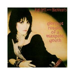 Cover - Joan Jett & The Blackhearts: Glorious Results Of A Misspent Youth