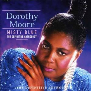 Cover - Dorothy Moore: Misty Blue - The Definitive Anthology