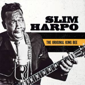 Cover - Slim Harpo: Original King Bee, The