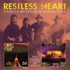 Cover - Restless Heart: Wheels / Big Dreams In A Small Town
