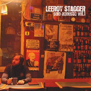 Cover - Leeroy Stagger: Solo Acoustic Vol.1