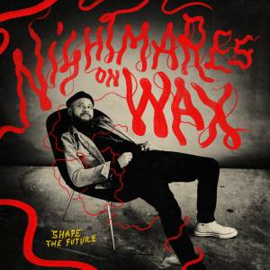 Cover - Nightmares On Wax: Shape The Future