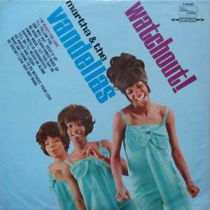 Cover - Martha And The Vandellas: Watchout!