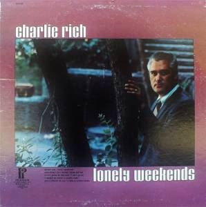 Cover - Charlie Rich: Lonely Weekends