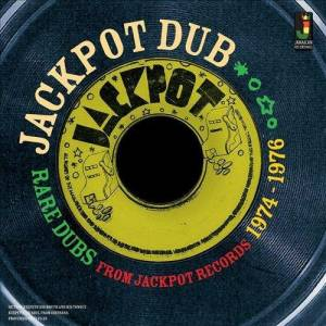 Cover - Jackie Edwards: Jackpot Dub: Rare Dubs From Jackpot Records 1974-1976