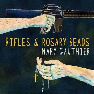 Cover - Mary Gauthier: Rifles & Rosary Beads