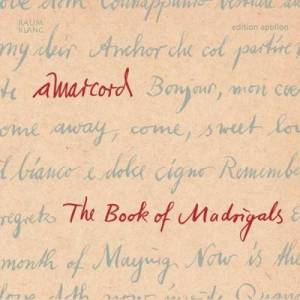 Cover - Thoinot Arbeau: Ensemble Amarcord: The Book Of Madrigals