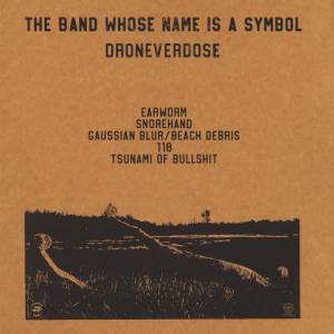 The Band Whose Name Is A Symbol: Droneverdose (LP) - Bild 2