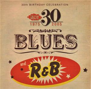 Cover - Little Willie Littlefield: Ace 30th Birthday Celebration - Blues and R&B