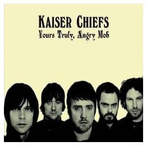 Cover - Kaiser Chiefs: Yours Truly, Angry Mob