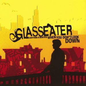 Glasseater: Everything Is Beautiful When You Don't Look Down - Cover
