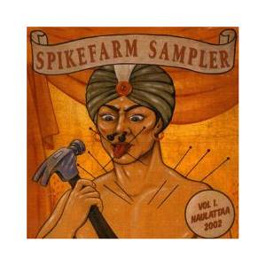 Spikefarm Sampler - Vol. 1 Naulattaa 2002 - Cover