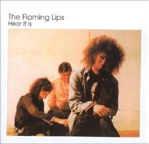 The Flaming Lips: Hear It Is - Cover