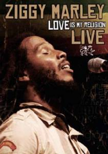 Cover - Ziggy Marley: Love Is My Religion - Live