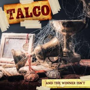Cover - Talco: And The Winner Isn't