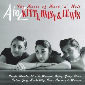 A-Z: Kitty, Daisy & Lewis - The Roots Of Rock 'n' Roll - Cover