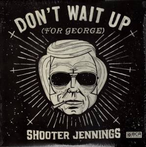 Cover - Shooter Jennings: Don't Wait Up (For George)