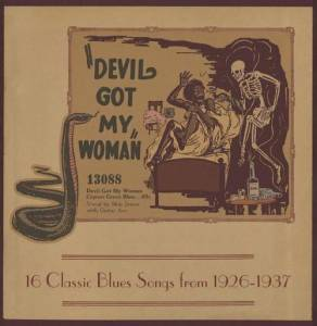 Cover - Willie Brown: Devil Got My Woman: 16 Classic Blues Songs From 1926-1937