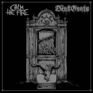 "Calm The Fire / The Dead Goats: Calm The Fire / The Dead Goats (Split-12"") - Bild 1"