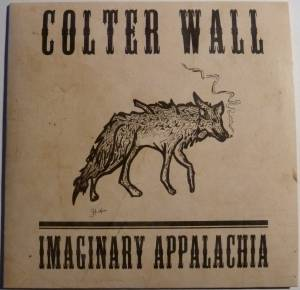 Cover - Colter Wall: Imaginary Appalachia